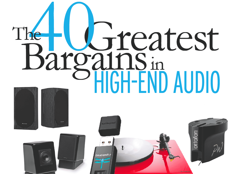 The 40 Greatest Bargains in High-End Audio