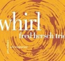 Fred Hersch Trio: Whirl