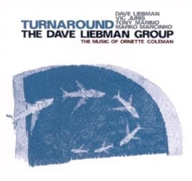 Dave Liebman Group: Turnaround