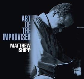 Matthew Shipp: Art of the Improviser