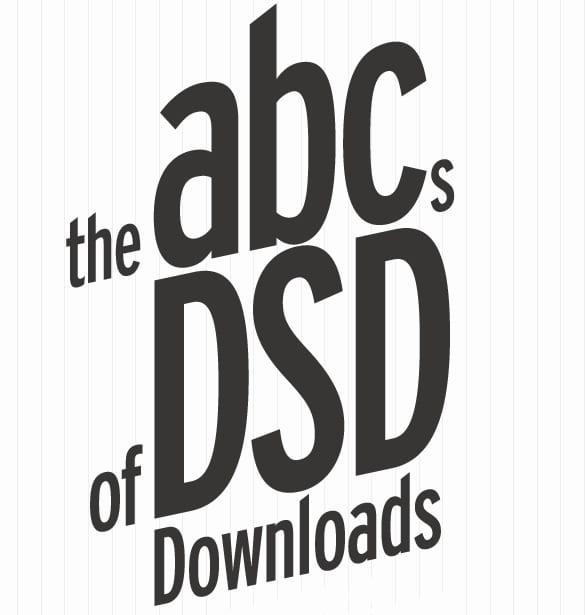 The ABCs of DSD Downloads