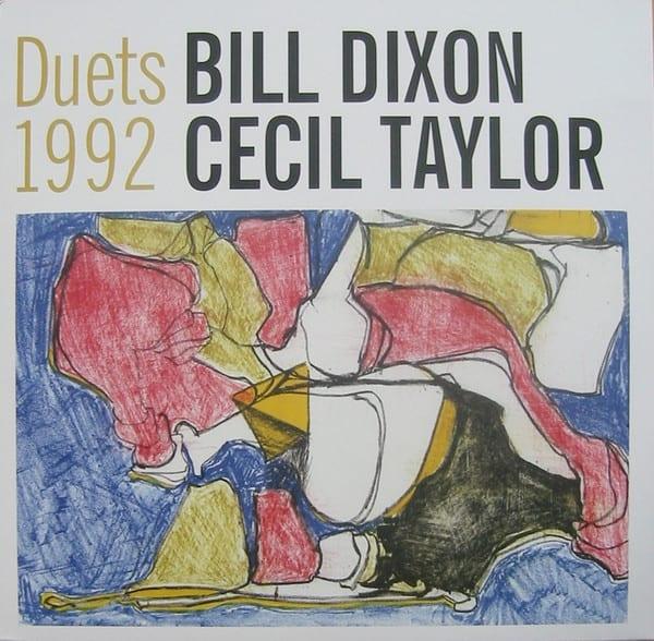 Bill Dixon/Cecil Taylor: Duets 1992