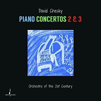Chesky: Piano Concertos Nos. 2 & 3