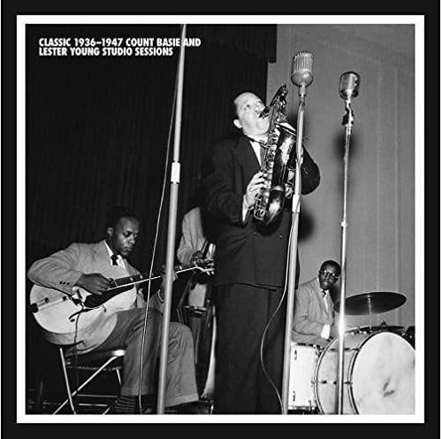 Count Basie/Lester Young: Classic 1936–1947 Count Basie & Lester Young Studio Sessions