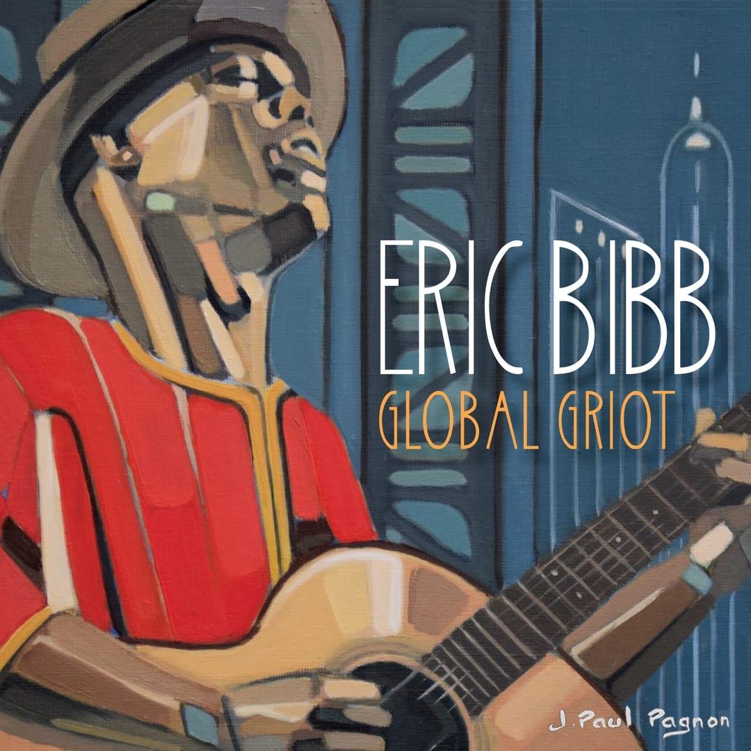 Eric Bibb: Global Griot