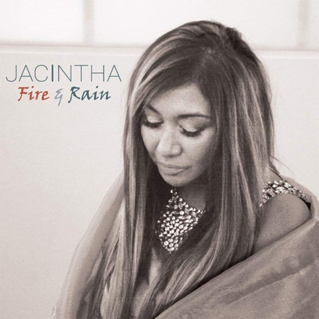 Jacintha:  Fire and Rain