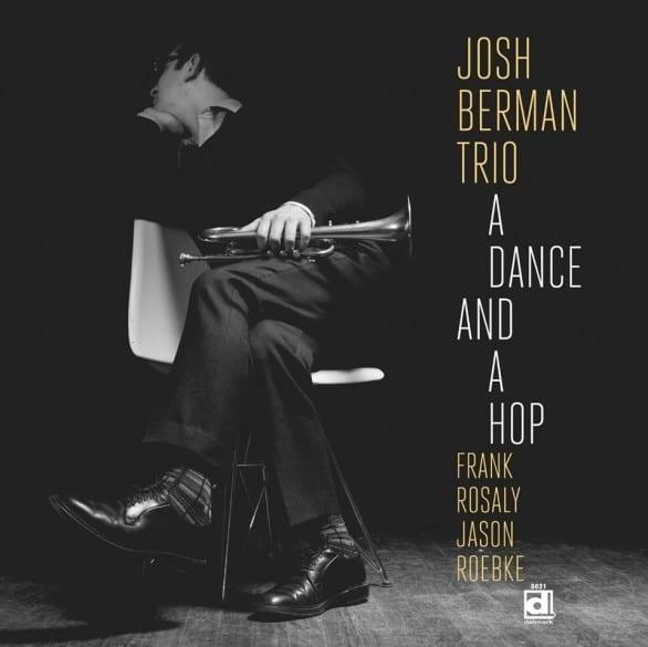 Josh Berman Trio: A Dance and a Hop
