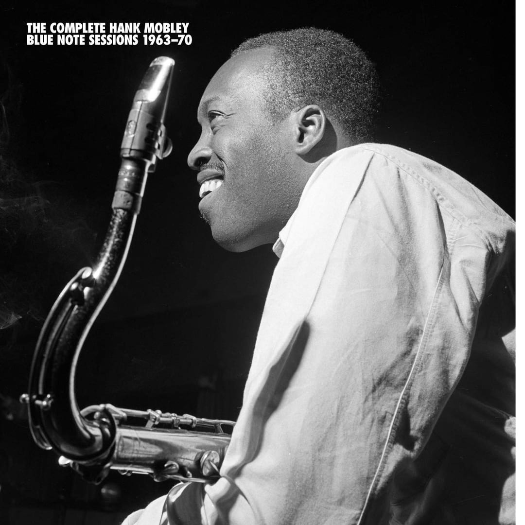 Hank Mobley: The Complete Hank Mobley Blue Note Sessions 1963-70