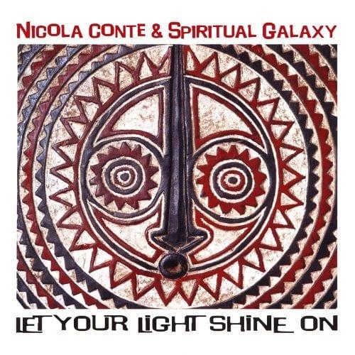 Nicola Conte & Spiritual Galaxy: Let Your Light Shine On