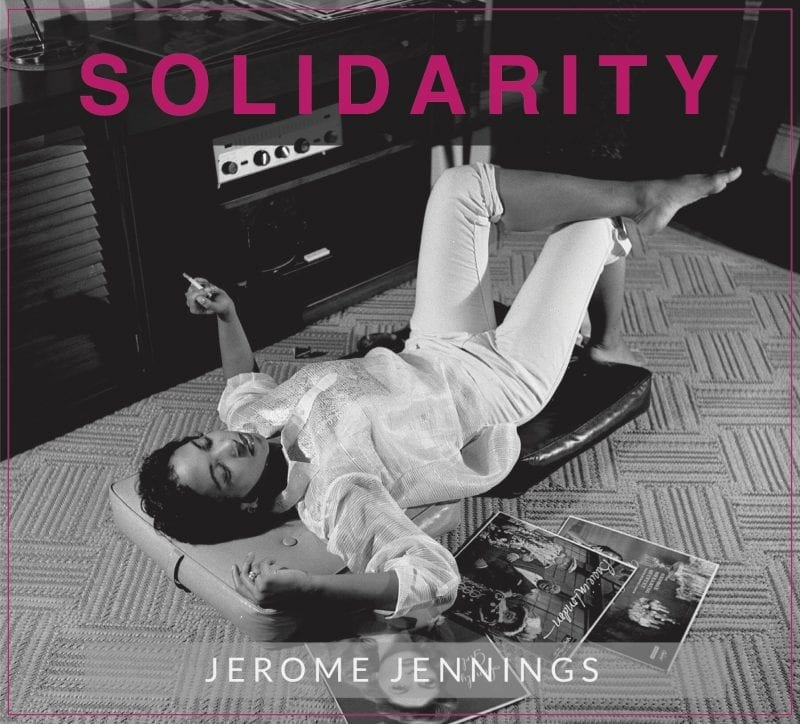 Jerome Jennings: Solidarity