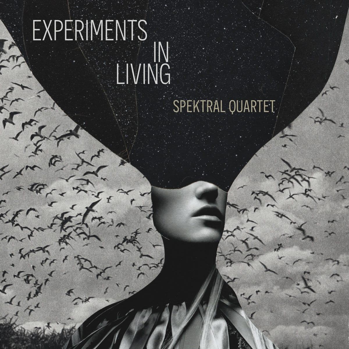 Experiments in Living: Spektral Quartet