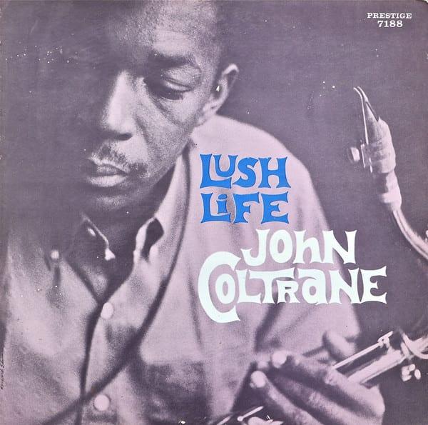 John Coltrane: Lush Life