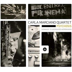 Carla Marciano Quartet- Psychosis- Homage to Bernard Herrmann