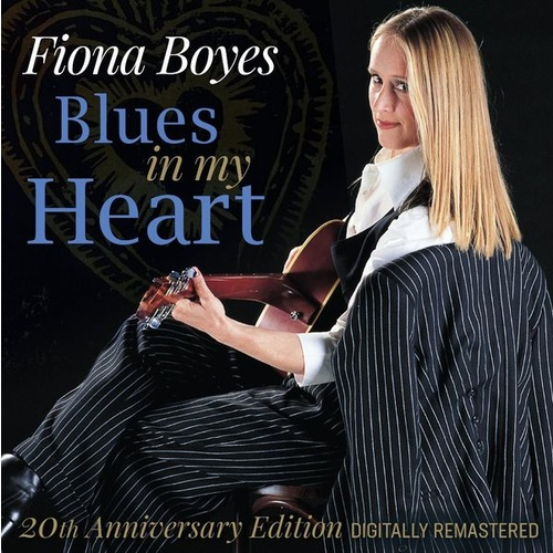 Fiona Boyes: Blues in My Heart – 20th Anniversary Edition