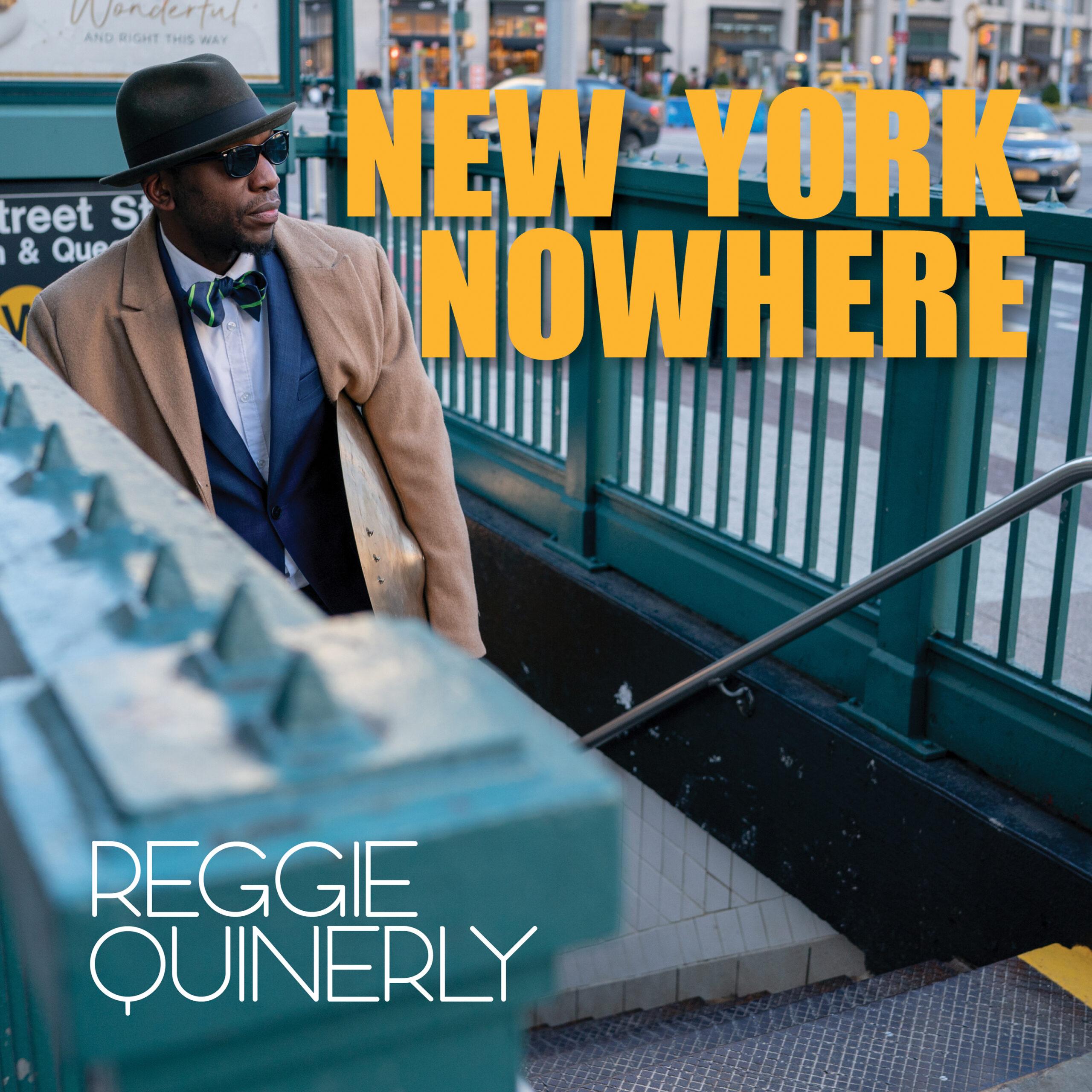 Reggie Quinerly: New York Nowhere